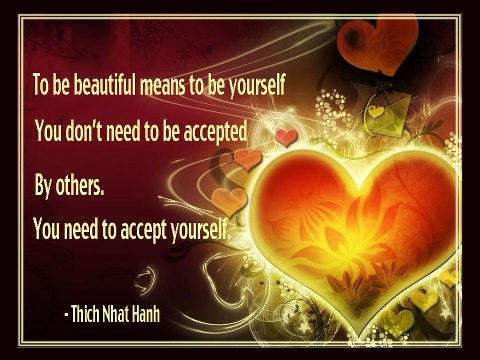 You need to accept yourself