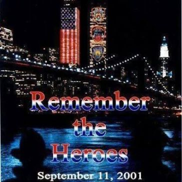 Sept 11 Remember the Heroes