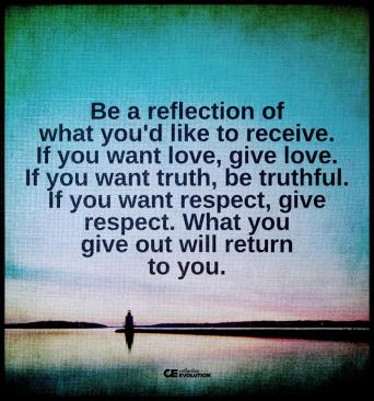 Be a reflection of what you'd like