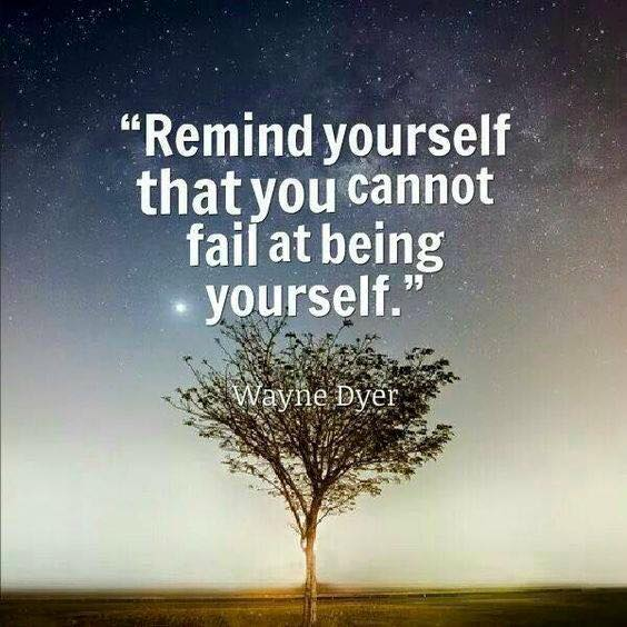 You Cannot Fail At Being Yourself