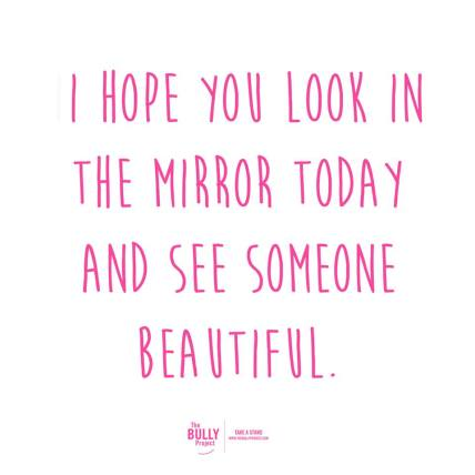 I hope you see someone beautiful